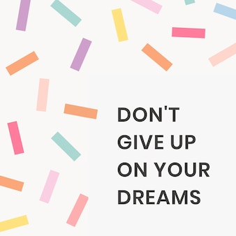 Social media quote template vector with inspirational don't give up your dream phrase