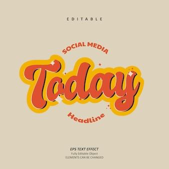 Social media today headline vintage text effect editable premium premium vector