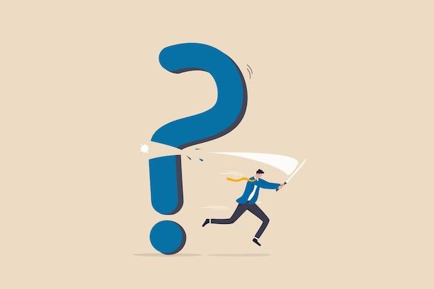 問題を解決する、質問に答える、または困難を克服する、トラブルを排除するための解決策、未知の概念、自信のビジネスマンは彼の剣で疑問符のサインを切り、感嘆符を答えとして明らかにします。