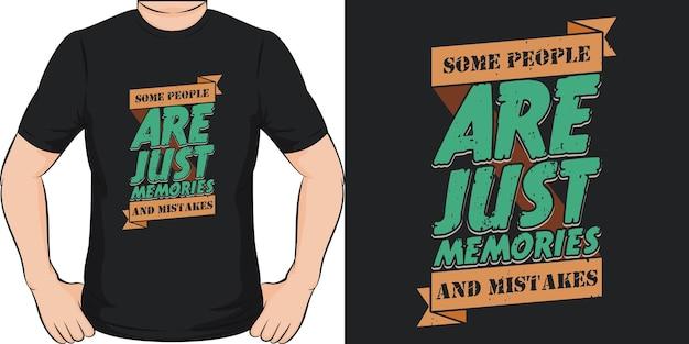 어떤 사람들은 단지 추억과 실수입니다 독특하고 트렌디 한 동기 부여 견적 t 셔츠 디자인
