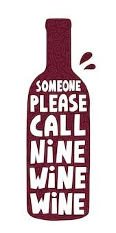 Кто-нибудь, пожалуйста, назовите девять вин винных цитат на бутылке. hand обращается смешные векторные надписи для плаката, карты