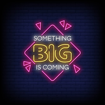 Something big is coming neon signs style text