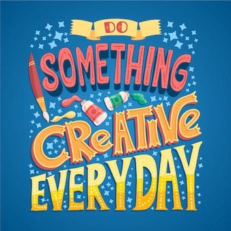 Fai qualcosa di creativo famoso design lettering