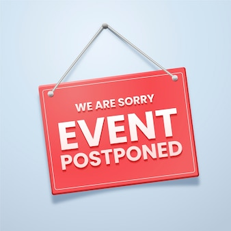 Sorry the event is postponed sign