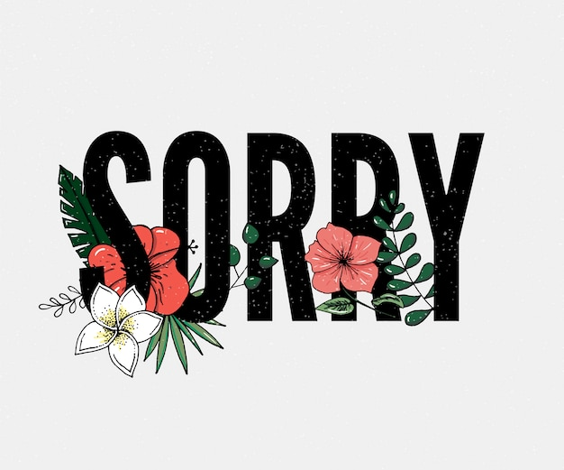 Sorry slogan. perfect for pin, card, t-shirt design, poster, sticker, print.