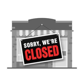 Извините, мы закрыты знак. магазин магазина или кафе обанкротился и закрыт.