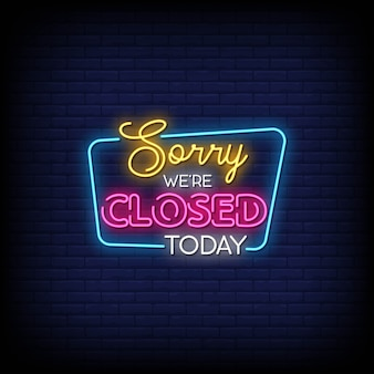 Sorry we are closed today neon signs style text