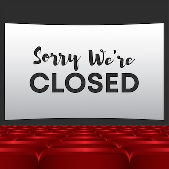Sorry we're closed in the cinema sign