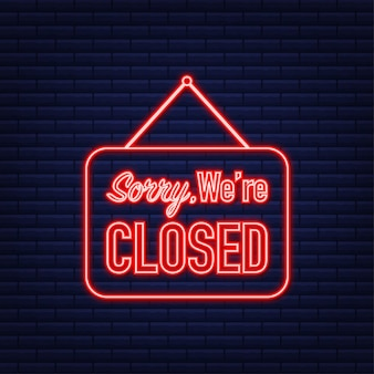 Sorry we're closed hanging sign. neon icon. sign for door. vector illustration.