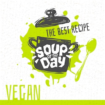 Soup of the day, sketch style cooking lettering icon.