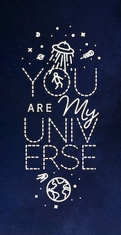 Space poster in flat style lettering you are my universe drawing with white lines