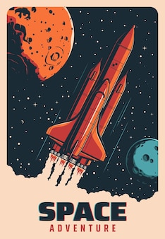 Space rocket in flight between planets, galaxy spaceship or shuttle vector retro poster. space adventure and spacecraft rocket startup to universe exploration, spaceman flight and planets exploration