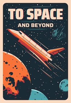 銀河の惑星や星、宇宙のロケット宇宙船へのスペースシャトル飛行。ベクトルレトロなポスター。宇宙探査または軌道ステーションのための月または火星への宇宙飛行中の宇宙船ロケットシャトル