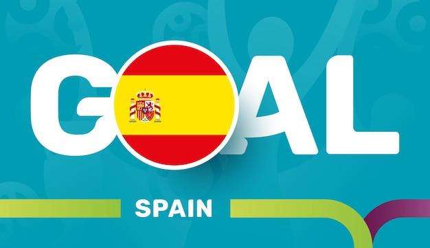 Spain flag and slogan goal on european 2020 football background