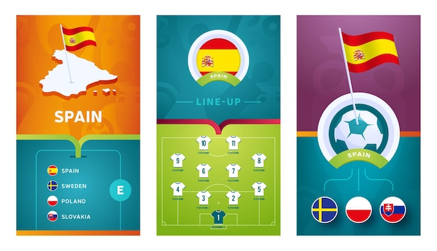 Spain team european   football vertical banner set for social media. spain group e banner with isometric map, pin flag, match schedule and line-up on soccer field