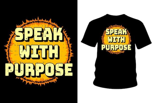 目的のスローガンtシャツのデザインで話す