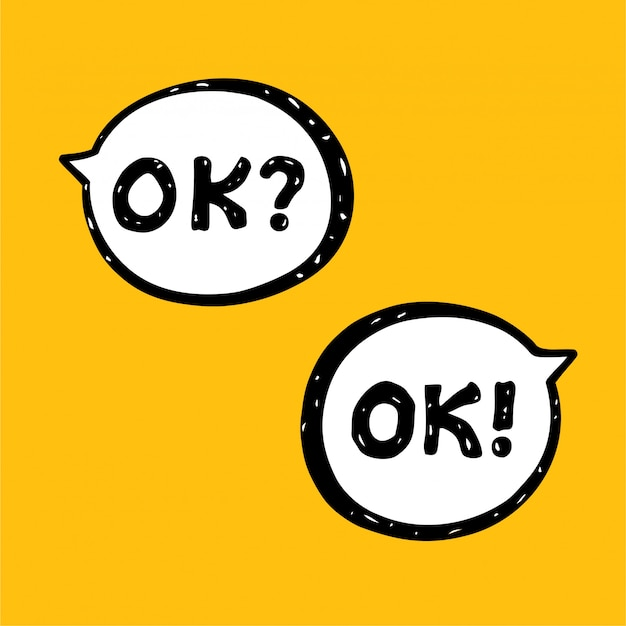 Speech bubbles ok? ok! question and answer.