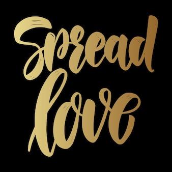 사랑을 퍼 뜨리다. 어두운 배경에 레터링 문구입니다. 포스터, 카드, 배너 디자인 요소입니다.