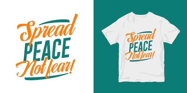 Spread peace, not fear. motivational quotes typography poster t-shirt merchandising design