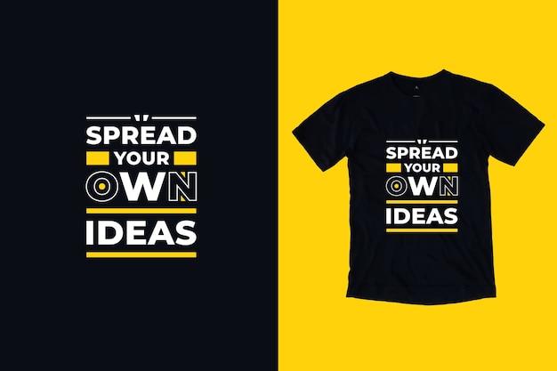 あなた自身のアイデアを広める現代の心に強く訴える引用符tシャツのデザイン