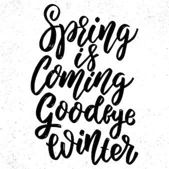 Приближается весна, прощай, зима. рисованной надписи фразу. элемент дизайна для плаката, поздравительной открытки, баннера.
