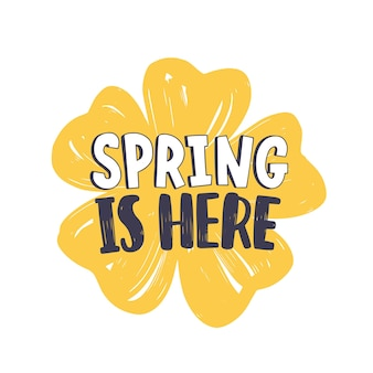 Spring lettering with modern calligraphic font or script on yellow blooming flower isolated on white background.