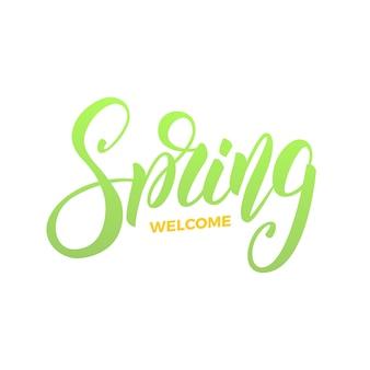 Spring. trendy script lettering design wecolme spring