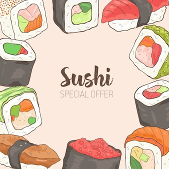 Square background with frame consisted of different types of japanese sushi and rolls hand drawn. special offer.