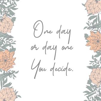 라인 아트 꽃과 잎, 주황색과 녹색 사각형 프레임. '하루 또는 하루를 인용하십시오. 당신은 '글자를 결정합니다. 그림 손으로 그린