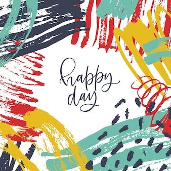 幸せな日のフレーズまたはメッセージとフレームが抽象的な汚れで構成されている正方形のグリーティングカードテンプレート。現代アートスタイルの芸術的なイラスト。