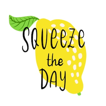 Squeeze the day - vector lettering quote. hand drawn calligraphy quote with lemon and leaf. comic positive phrase squeeze the day. vector illustration isolated on white background.