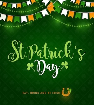 St patrick day irish traditional holiday, poster with shamrock clover pattern on green background. happy saint patrick day greeting with eat drink and be irish quote, ireland flags and lights