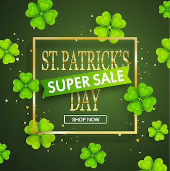 St.patrick's day super sale background, poster template.green abstract background with clovers leaves ornaments.march 17.vector illustration.