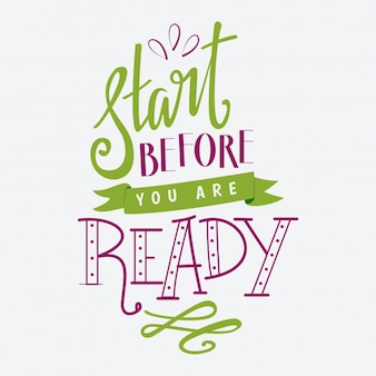 Start before you are ready typography design