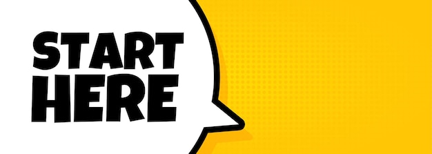 Start here. speech bubble banner with start here text. loudspeaker. for business, marketing and advertising. vector on isolated background. eps 10.