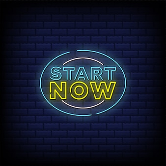 Start now neon signs style text design