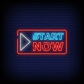 Start now neon signs style text