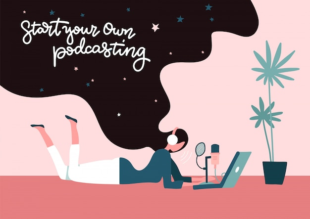 Start podcast recording concept. start your own podcasting - lettering concept. young long-hair female freelancer doing podcasting lying on the floor at home.   flat illustration.
