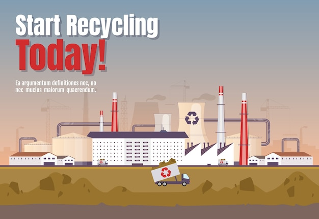 Start recycling today banner flat template. waste management horizontal poster word concepts design. processing plant cartoon illustrations with typography. dump on factory background