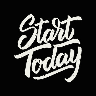Start today. hand drawn lettering  on black background.  elements for poster, greeting card.  illustration