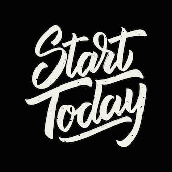 오늘부터 시작하십시오. 검은 배경에 손으로 그린 글자입니다. 포스터, 인사말 카드 요소. 삽화