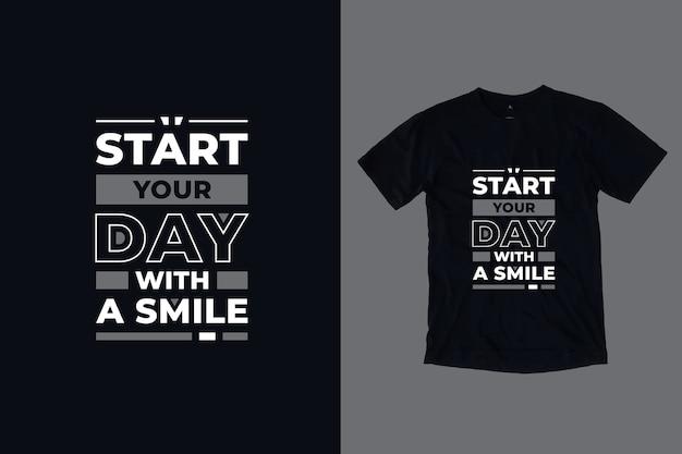 미소 현대 영감 따옴표 티셔츠 디자인으로 하루를 시작하십시오