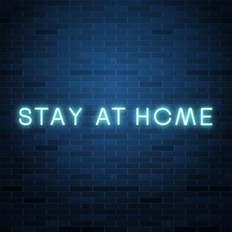 Оставайся дома неоновым текстом. защита от коронавируса, пандемия вируса ковид-19. иллюстрация