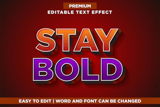 Оставайтесь смелыми, премиум редактируемый текстовый стиль шрифта