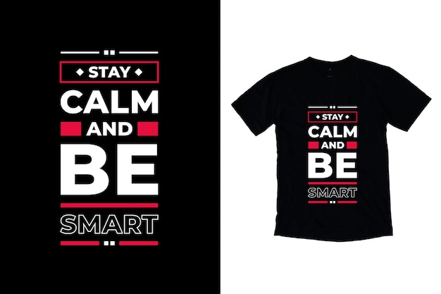 침착하고 똑똑한 현대 따옴표 티셔츠 디자인