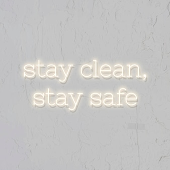 Stay clean, stay safe during the coronavirus outbreak neon sign