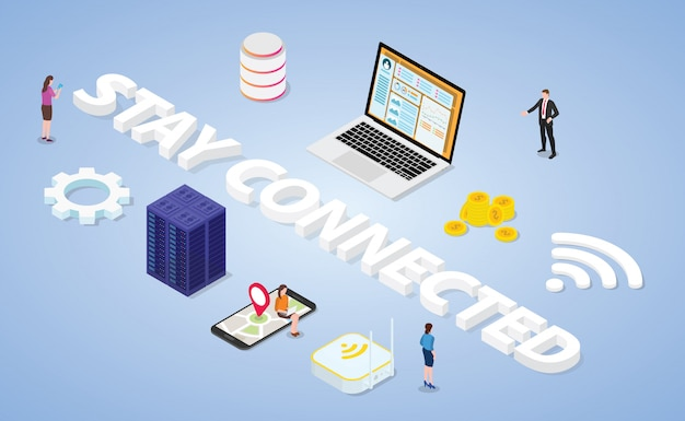 Stay connected concept with big word and technology tools with modern isometric