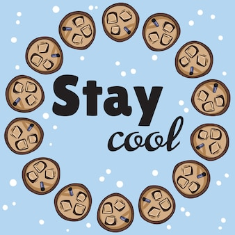 Stay cool banner with cups of iced cold drink cup of coffee or tea