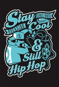 Stay cool and still hiphop