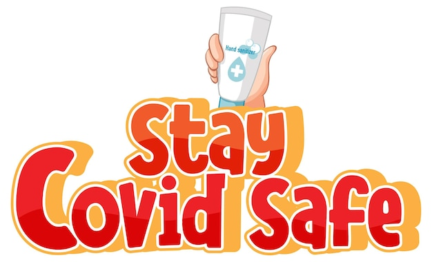 Stay covid safe font in cartoon style hand holding hand alcohol product isolated on white